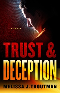 Trust and Deception Melissa J. Troutman